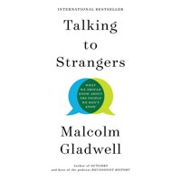 Talking to Strangers : What We Should Know about the People We Don't Know (Hardcover)