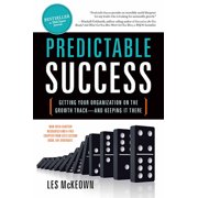Predictable Success : Getting Your Organization on the Growth Trackand Keeping It There