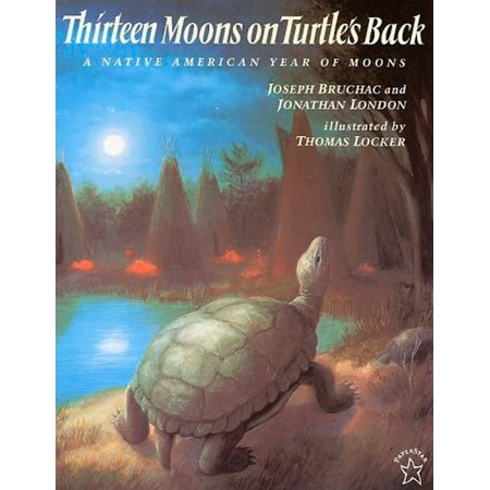 Thirteen Moons on Turtle's Back : A Native American Year of (Dancing Under The Moon Native American Chant)