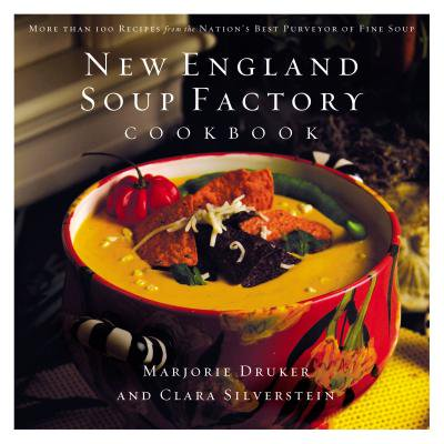 - New England Soup Factory Cookbook : More Than 100 Recipes from the Nation's Best Purveyor of Fine Soup