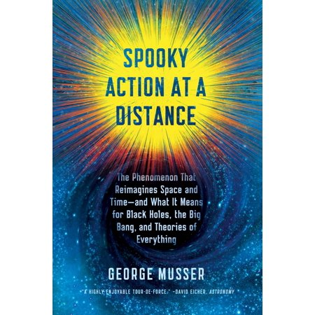 Spooky Action at a Distance : The Phenomenon That Reimagines Space and Time--and What It Means for Black Holes, the Big Bang, and Theories of Everything - Big Bang Theory Amy Farrah Fowler