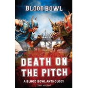 Death on the Pitch - A Blood Bowl Anthology :  A Blood Bowl Anthology