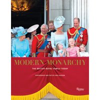 Modern Monarchy : The British Royal Family Today