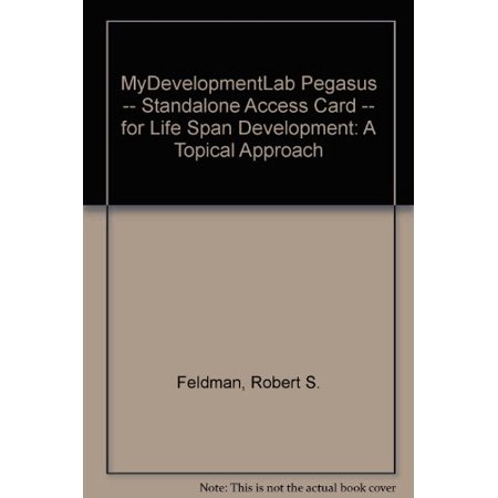 MyDevelopmentLab Pegasus -- Standalone Access Card -- for Life Span Development: A Topical Approach Feldman, Robert S. ()