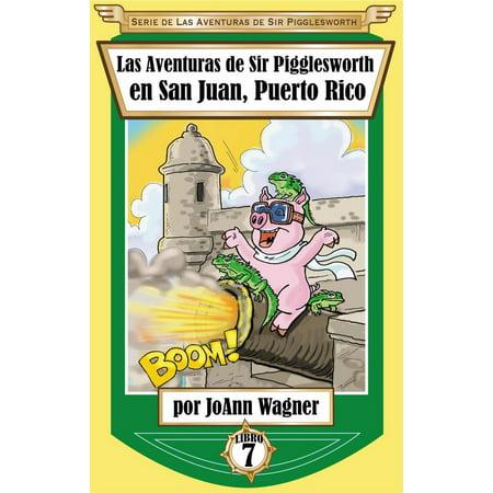 Las Aventuras de Sir Pigglesworth en San Juan, Puerto Rico -