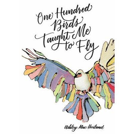 One Hundred Ways (One Hundred Birds Taught Me to Fly)