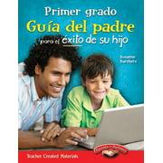 Primer grado: Guía del padre para el éxito de su hijo - eBook