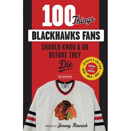 Hockey Blackhawks (100 Things Blackhawks Fans Should Know & Do Before They)