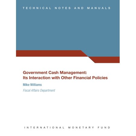 Government Cash Management: Its Interaction with Other Financial Policies - -