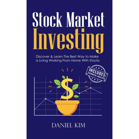 Stock Market Investing: Discover & Learn The Best Way to Make a Living Working From Home With Stocks - (Best Way To Redeem Discover Points)