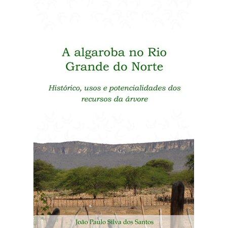 A Algaroba No Rio Grande Do Norte - eBook (Rio Norte Bar Server)