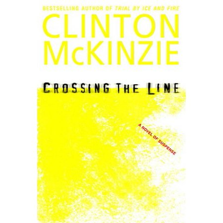 Crossing the Line - eBook (Clinton Crossing)