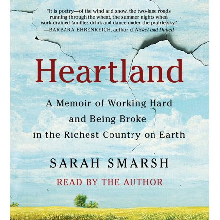 Heartland : A Memoir of Working Hard and Being Broke in the Richest Country on