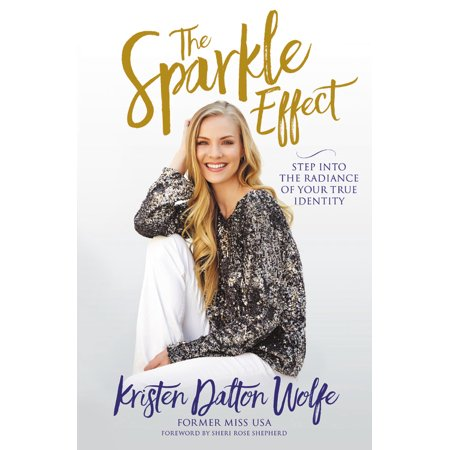 The Sparkle Effect : Step into the Radiance of Your True Identity