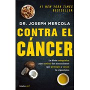 Contra el cncer / Fat for Fuel: A Revolutionary Diet to Combat Cancer, Boost Brain Power, and Increase Your Energy