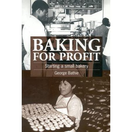 Baking for Profit : Starting a Small Bakery (Home Baking Business)