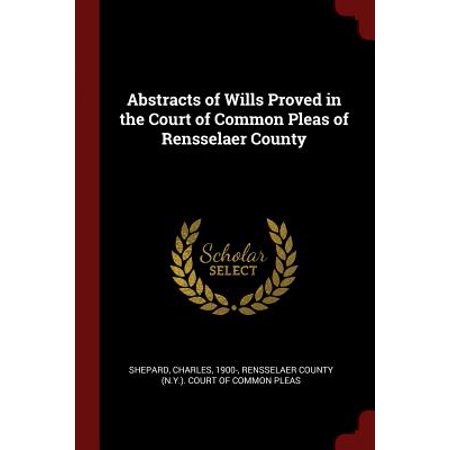 Abstracts of Wills Proved in the Court of Common Pleas of Rensselaer