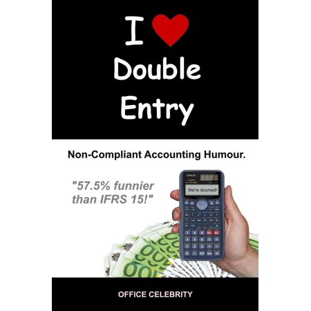 Double Entry Accounting - I Love Double Entry: Non-Compliant Accounting Humour - eBook
