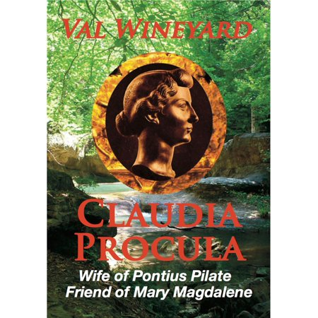 Claudia Procula Wife of Pontius Pilate Friend of Mary Magdalene - eBook (Pilates Wife)