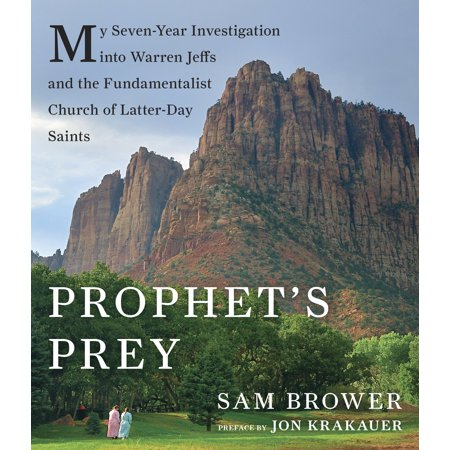 Prophet's Prey : My Seven-Year Investigation into Warren Jeffs and the Fundamentalist Church of Latter Day Saints](Jeff The)