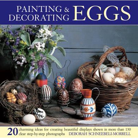 Painting & Decorating Eggs : 20 Charming Ideas for Creating Beautiful Displays Shown in More Than 130 Step-By-Step Photographs](Cowboy Face Painting Ideas)