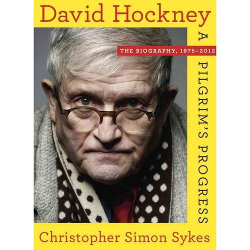 David Hockney: The Biography, 1975-2012: A Pilgrim's Progress