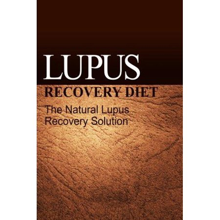 Lupus Recovery Diet   The Natural Lupus Recovery Solution