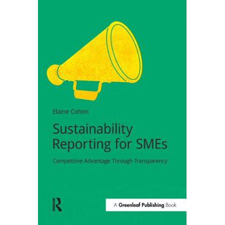 Sustainability Reporting for Smes : Competitive Advantage Through Transparency