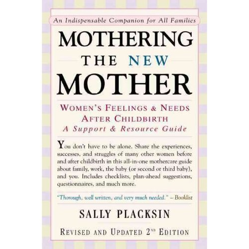 Mothering the New Mother: Women's Feelings and Needs After Childbirth a Support and Resource Guide