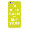 Apple iPhone 6 Custom Case White Plastic Snap On - Keep Calm and Buy Stuff  Add to Cart  Online Shopping Easy access to all buttons and ports!