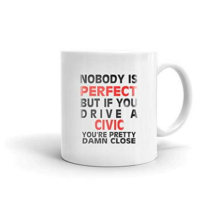 Nobody's Perfect Except HONDA CIVIC Drive Coffee Tea Ceramic Mug Office Work Cup Gift - Honda Civic Coupe Mpg