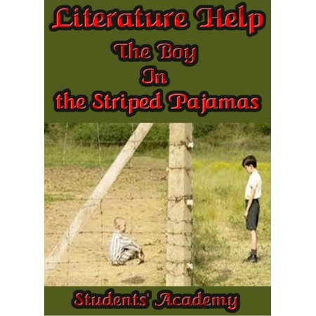 Literature Help: The Boy In the Striped Pajamas -