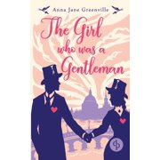 The Girl who was a Gentleman (Victorian Romance, Historical) (Paperback)