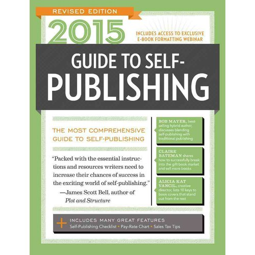 Guide to Self-publishing 2015: The Most Comprehensive Guide to Self-publishing