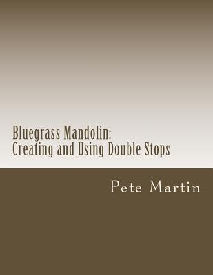 Bluegrass Mandolin: Creating and Using Double Stops by