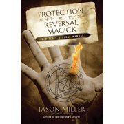 Beyond 101: Protection & Reversal Magick: A Witch's Defense Manual (Paperback)