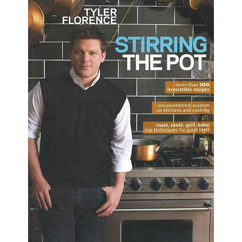 Tyler Florence: Stirring the Pot