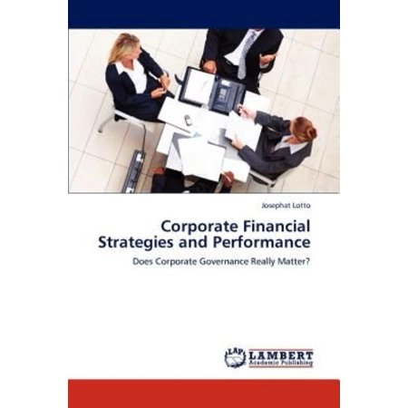 Corporate Financial Strategies And Performance
