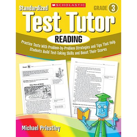 Standardized Test Tutor: Reading, Grade 3 : Practice Tests with Question-By-Question Strategies and Tips That Help Students Build Test-Taking Skills and Boost Their (Preparing Students For Standardized Tests Strategies For Success)