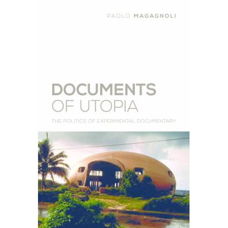 Documents of Utopia: The Politics of Experimental Documentary