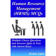 Human Resource Management (HRMS) MCQs: Multiple Choice Questions and Answers (Quiz & Tests with Answer Keys) - eBook