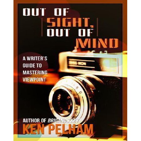 Out Of Sight  Out Of Mind  A Writers Guide To Mastering Viewpoint