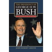 American Presidency: The Presidency of George H. W. Bush (Hardcover)