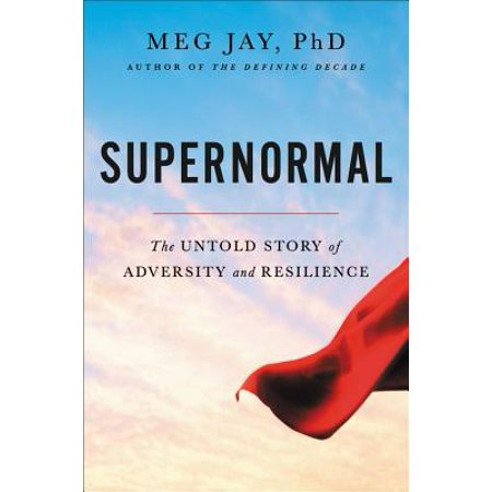 Supernormal : The Untold Story of Adversity and (Resilience In The Face Of Adversity Quote)