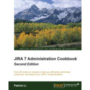 Jira 7 Administration Cookbook - Second Edition (Paperback)