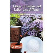 Lilacs, Litigation, and Lethal Love Affairs - eBook