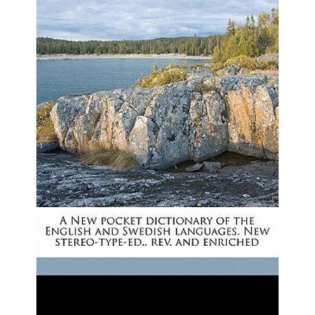 Swedish Type (A New Pocket Dictionary of the English and Swedish Languages. New Stereo-Type-Ed., REV. and Enriched)