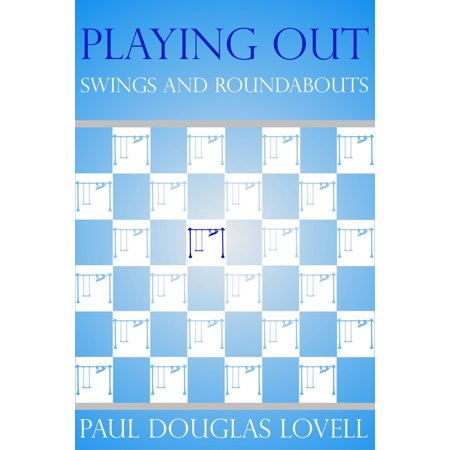 Playing Out: Swings and Roundabouts - eBook