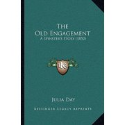 The Old Engagement : A Spinster's Story (1852)