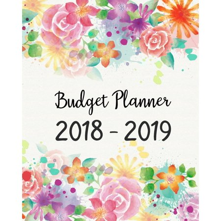 Budget Planner 2018 - 2019 : Daily Weekly & Monthly 2018 - 2019 Calendar Expense Tracker